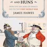 [PDF] [EPUB] Englanders and Huns: How Five Decades of Enmity Led to the First World War Download