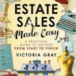[PDF] [EPUB] Estate Sales Made Easy: A Practical Guide to Success from Start to Finish Download