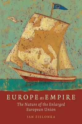[PDF] [EPUB] Europe as Empire the Nature of the Enlarged European Union (Paperback) Download by Jan Zielonka