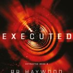 [PDF] [EPUB] Executed (Extracted Trilogy, #2) Download