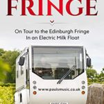[PDF] [EPUB] Floating to the Fringe: On Tour to the Edinburgh Fringe in an Electric Milk Float Download