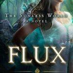 [PDF] [EPUB] Flux (The Sunless World, #1.5) Download