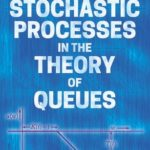[PDF] [EPUB] General Stochastic Processes in the Theory of Queues Download