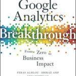 [PDF] [EPUB] Google Analytics Breakthrough: From Zero to Business Impact Download