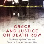 [PDF] [EPUB] Grace and Justice on Death Row: The Race against Time and Texas to Free an Innocent Man Download