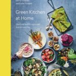 [PDF] [EPUB] Green Kitchen at Home: Quick and Healthy Vegetarian Food for Every Day Download