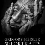 [PDF] [EPUB] Gregory Heisler: 50 Portraits: Stories and Techniques from a Photographer's Photographer Download