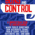 [PDF] [EPUB] Guns and Control: A Nonpartisan Guide to Understanding Mass Public Shootings, Gun Accidents, Crime,  Public Carry, Suicides, Defensive Use, and More Download