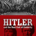 [PDF] [EPUB] Hitler and the Nazi Cult of Celebrity Download