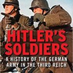 [PDF] [EPUB] Hitler's Soldiers: The German Army in the Third Reich Download
