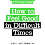 [PDF] [EPUB] How to Feel Good In Difficult Times Download