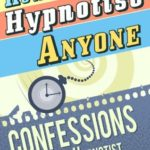 [PDF] [EPUB] How to Hypnotise Anyone – Confessions of a Rogue Hypnotist Download