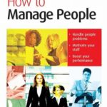 [PDF] [EPUB] How to Manage People (Creating Success) Download