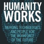 [PDF] [EPUB] Humanity Works: Merging Technologies and People for the Workforce of the Future Download