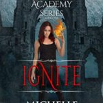[PDF] [EPUB] Ignite (The Awakening Academy Series Book 1) Download