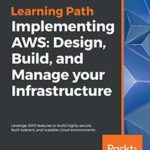 [PDF] [EPUB] Implementing AWS: Design, Build, and Manage your Infrastructure: Leverage AWS features to build highly secure, fault-tolerant, and scalable cloud environments Download