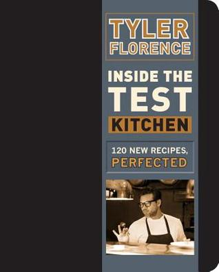 [PDF] [EPUB] Inside the Test Kitchen: 120 New Recipes, Perfected Download by Tyler Florence
