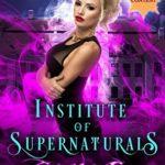 [PDF] [EPUB] Institute of Supernaturals: Complete Savage Series Download