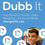 [PDF] [EPUB] Just Dubb It: How Personal Stories, Video Marketing, and Social Media Changed My Life Download