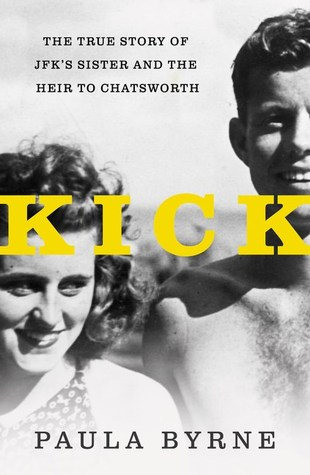 [PDF] [EPUB] Kick: The True Story of JFK's Sister and the Heir to Chatsworth Download by Paula Byrne