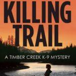 [PDF] [EPUB] Killing Trail (Timber Creek K-9 Mystery #1) Download