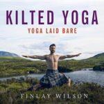 [PDF] [EPUB] Kilted Yoga: The Perfect Christmas Stocking Filler – Yoga Laid Bare Download