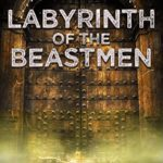 [PDF] [EPUB] Labyrinth of the Beastmen (Primacy Online #4) Download