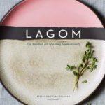 [PDF] [EPUB] Lagom: The Swedish Art of Eating Harmoniously Download
