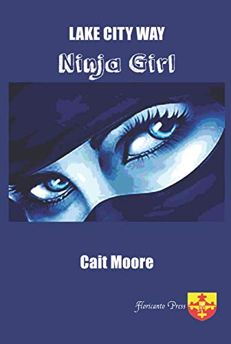 [PDF] [EPUB] Lake City Way Ninja Girl Download by Cait Moore