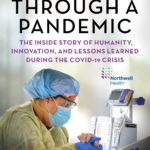 [PDF] [EPUB] Leading Through a Pandemic: The Inside Story of Humanity, Innovation, and Lessons Learned During the COVID-19 Crisis Download