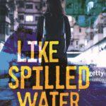 [PDF] [EPUB] Like Spilled Water Download