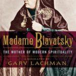 [PDF] [EPUB] Madame Blavatsky: The Mother of Modern Spirituality Download