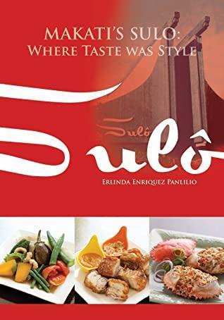 [PDF] [EPUB] Makati's Sulô: Where Taste Was Style Download by Erlinda Panlilio
