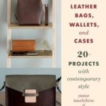 [PDF] [EPUB] Making Leather Bags, Wallets, and Cases: 20+ Projects with Contemporary Style Download