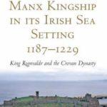 [PDF] [EPUB] Manx Kingship in Its Irish Sea Setting, 1187 – 1229: King Rognvaldr Godredsson and the Crovan Dynasty Download