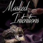 [PDF] [EPUB] Masked Intentions (Unmasking Prometheus) Download