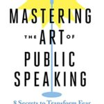 [PDF] [EPUB] Mastering the Art of Public Speaking: 8 Secrets to Transform Fear and Supercharge Your Career Download