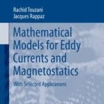 [PDF] [EPUB] Mathematical Models for Eddy Currents and Magnetostatics: With Selected Applications (Scientific Computation) Download