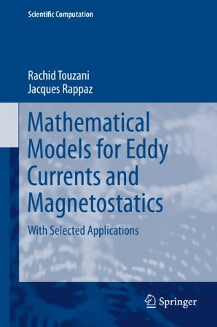[PDF] [EPUB] Mathematical Models for Eddy Currents and Magnetostatics: With Selected Applications (Scientific Computation) Download by Rachid Touzani