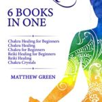 [PDF] [EPUB] Meditation: 6 Books in One: Chakra Healing for Beginners, Chakra Healing, Chakra for Beginners, Reiki Healing for Beginners, Reiki Healing, Chakra Crystals Download