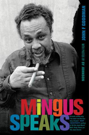 [PDF] [EPUB] Mingus Speaks Download by John F. Goodman