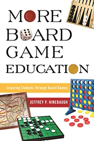 [PDF] [EPUB] More Board Game Education: Inspiring Students Through Board Games Download by Jeffrey P Hinebaugh