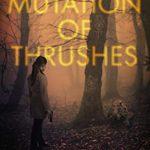 [PDF] [EPUB] Mutation of Thrushes: A gripping psychological crime thriller (A Carolina McKay Thriller Book 2) Download