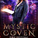 [PDF] [EPUB] Mystic Coven: Fire Festival (Supernatural Academy Graduates Book 1) Download