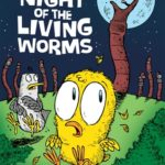 [PDF] [EPUB] Night of the Living Worms: A Speed Bump and Slingshot Misadventure Download