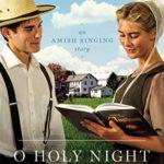 [PDF] [EPUB] O Holy Night: An Amish Singing Story Download