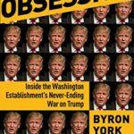 [PDF] [EPUB] Obsession: Inside the Washington Establishment's Never-Ending War on Trump Download