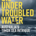 [PDF] [EPUB] Oil Under Troubled Water: Australia's Timor Sea Intrigue Download
