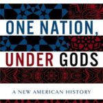 [PDF] [EPUB] One Nation, Under Gods: The Hidden History of the Religious United States Download