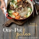 [PDF] [EPUB] One-Pot Paleo: Simple to Make, Delicious to Eat and Gluten-free to Boot Download